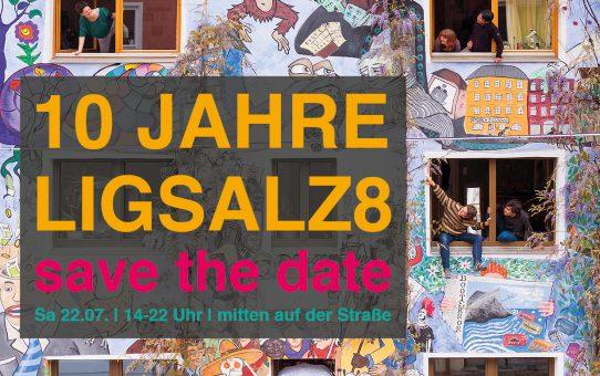 10 JAHRE LIGSALZ8 - SAVE THE DATE!