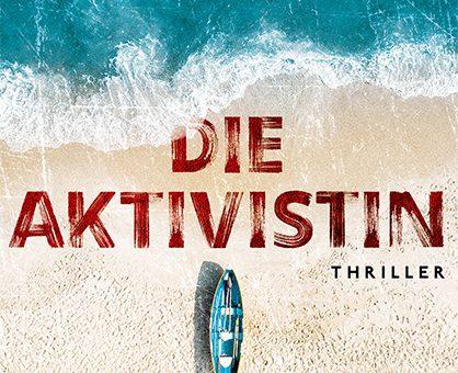 """Druckfrischer Politthriller """"Die Aktivistin"""" Lesung und Gespräch mit der Autorin Jutta Blume am 10.November"""